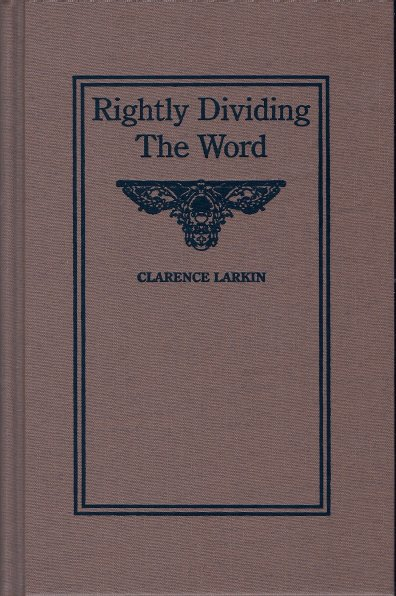 Rightly Dividing The Word By Clarence Larkin