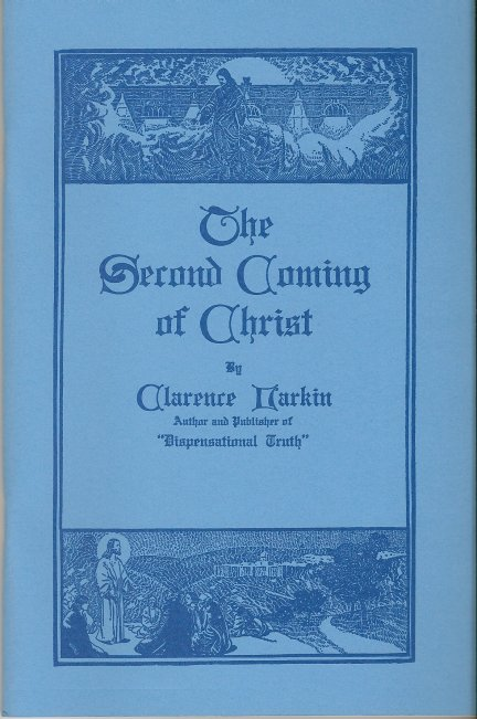 The Second Coming Of Christ by Clarence Larkin